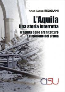 L'Aquila. Una storia interrotta